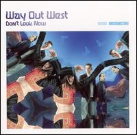 Way Out West - Dont Look Now