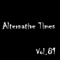 Alternative Times Vol. 81